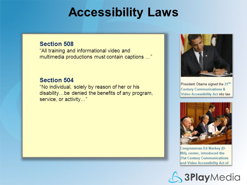 "Accessibility Laws Section 504 ""No individual, solely by reason of her or his disability…be denied the benefits of any program, service, or activity…"""