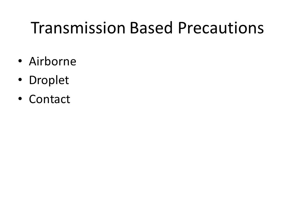 Transmission Based Precautions Airborne Droplet Contact