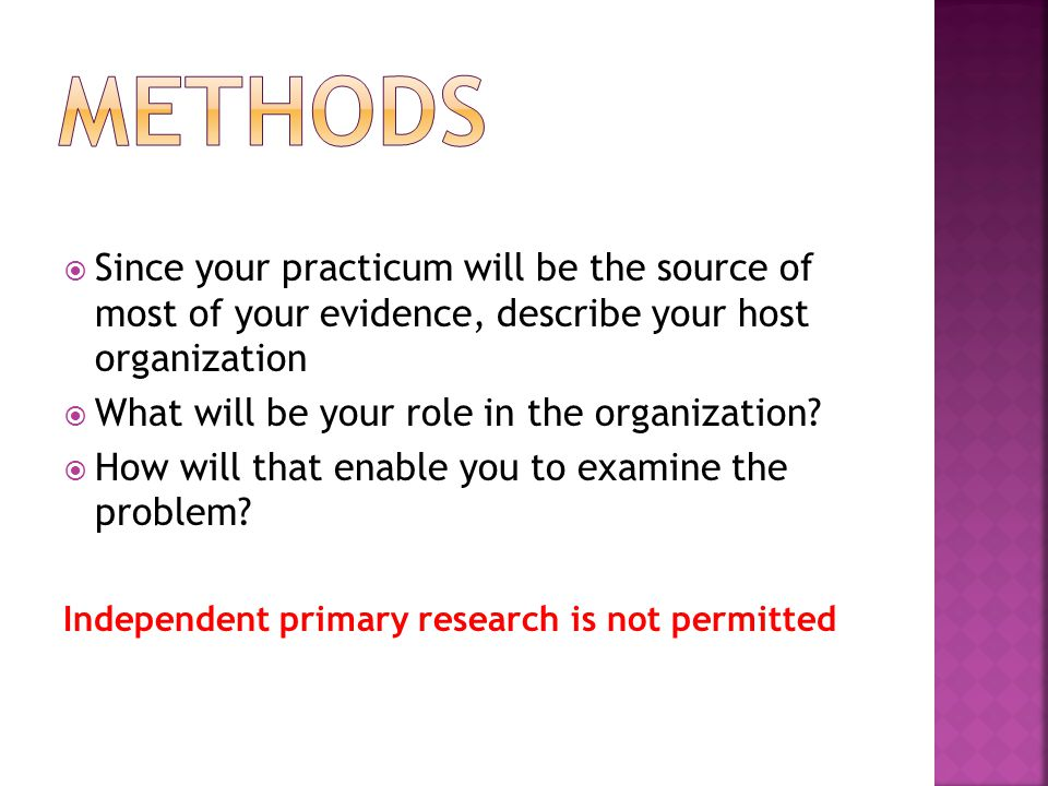  Since your practicum will be the source of most of your evidence, describe your host organization  What will be your role in the organization.
