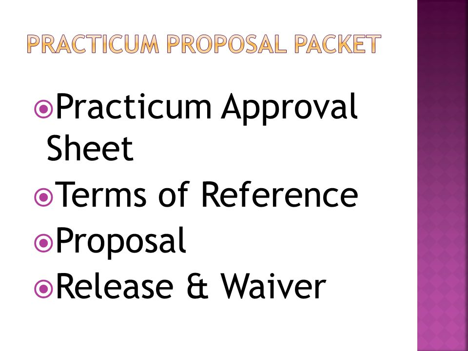  Practicum Approval Sheet  Terms of Reference  Proposal  Release & Waiver