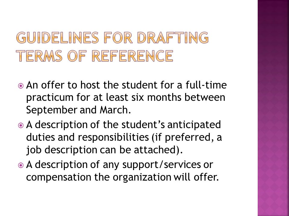  An offer to host the student for a full-time practicum for at least six months between September and March.