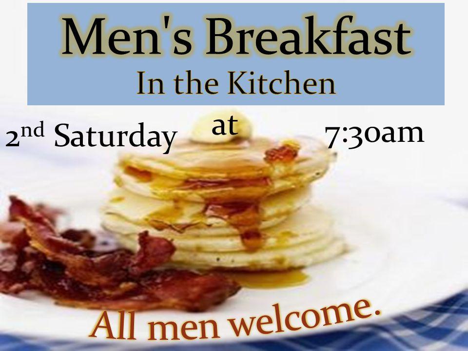 7:30am 2 nd Saturday at