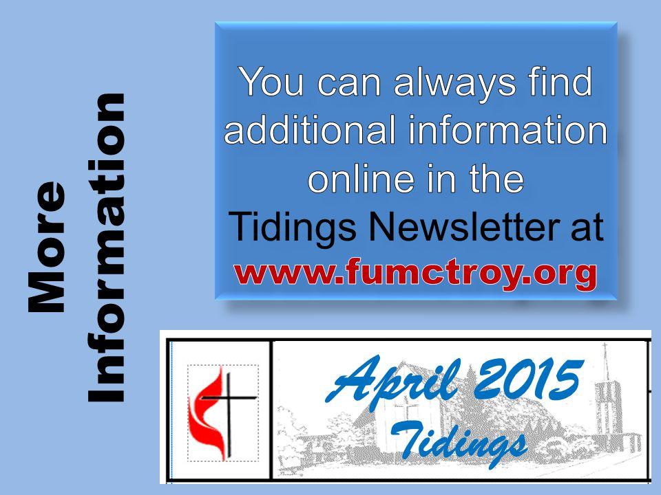 More Information April 2015 Tidings