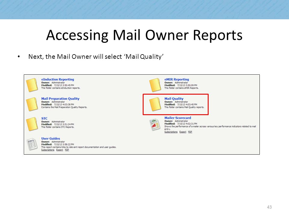 Accessing Mail Owner Reports Next, the Mail Owner will select 'Mail Quality' 43