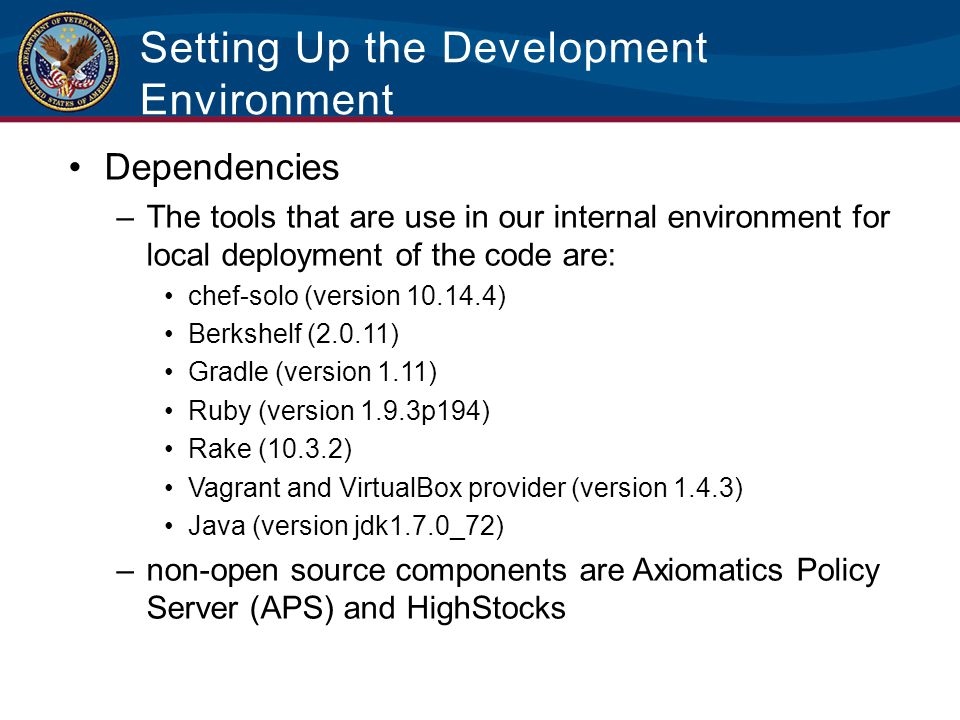 Setting Up the Development Environment Dependencies –The tools that are use in our internal environment for local deployment of the code are: chef-sol