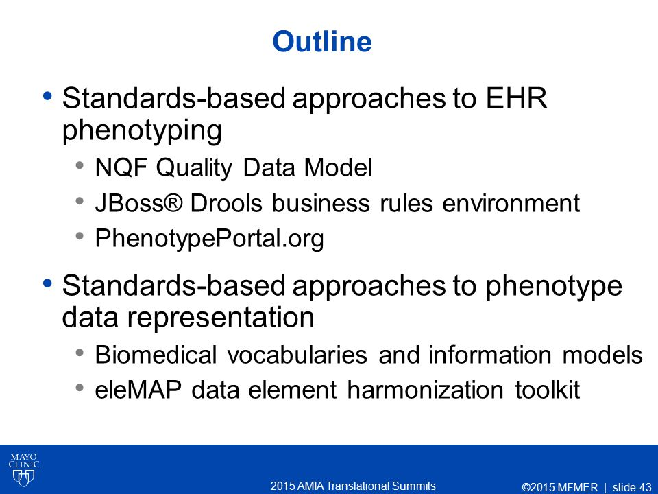 2015 AMIA Translational Summits Outline Standards-based approaches to EHR phenotyping NQF Quality Data Model JBoss® Drools business rules environment