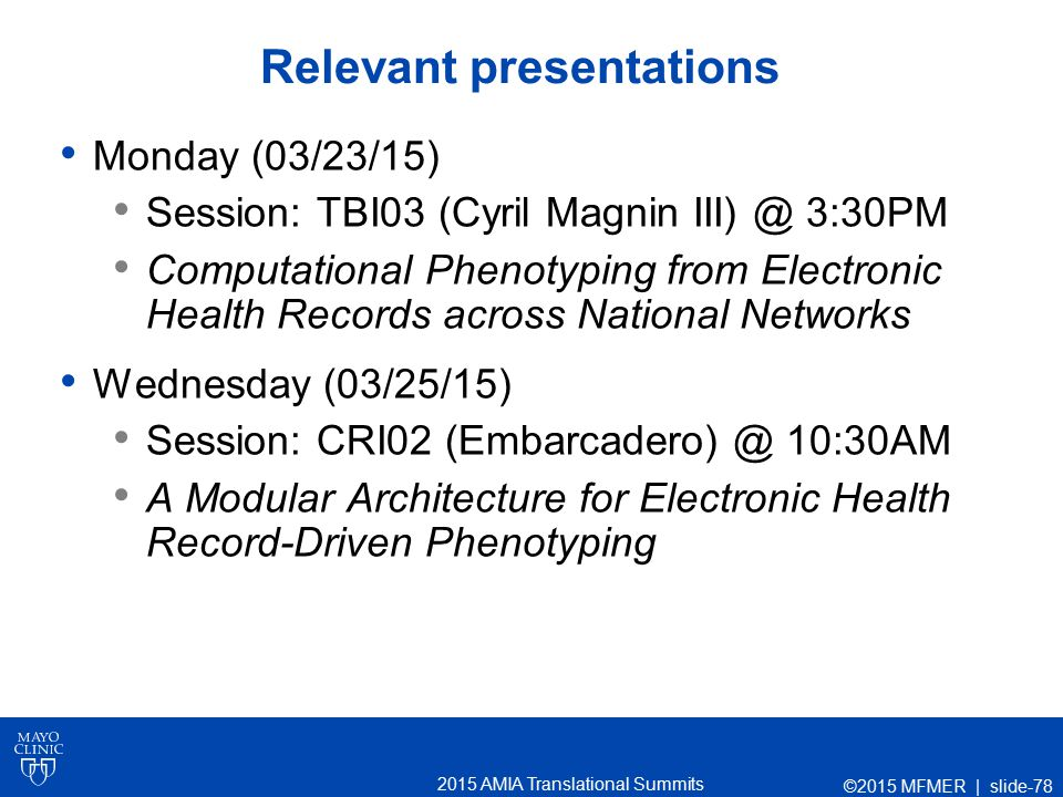 2015 AMIA Translational Summits Relevant presentations Monday (03/23/15) Session: TBI03 (Cyril Magnin III) @ 3:30PM Computational Phenotyping from Ele