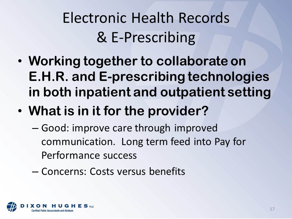Electronic Health Records & E-Prescribing Working together to collaborate on E.H.R.