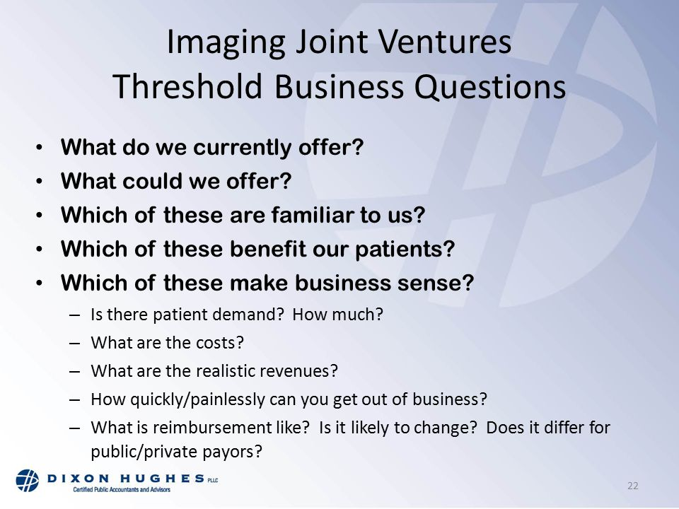 Imaging Joint Ventures Threshold Business Questions What do we currently offer.