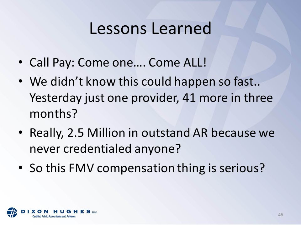 Lessons Learned Call Pay: Come one…. Come ALL. We didn't know this could happen so fast..