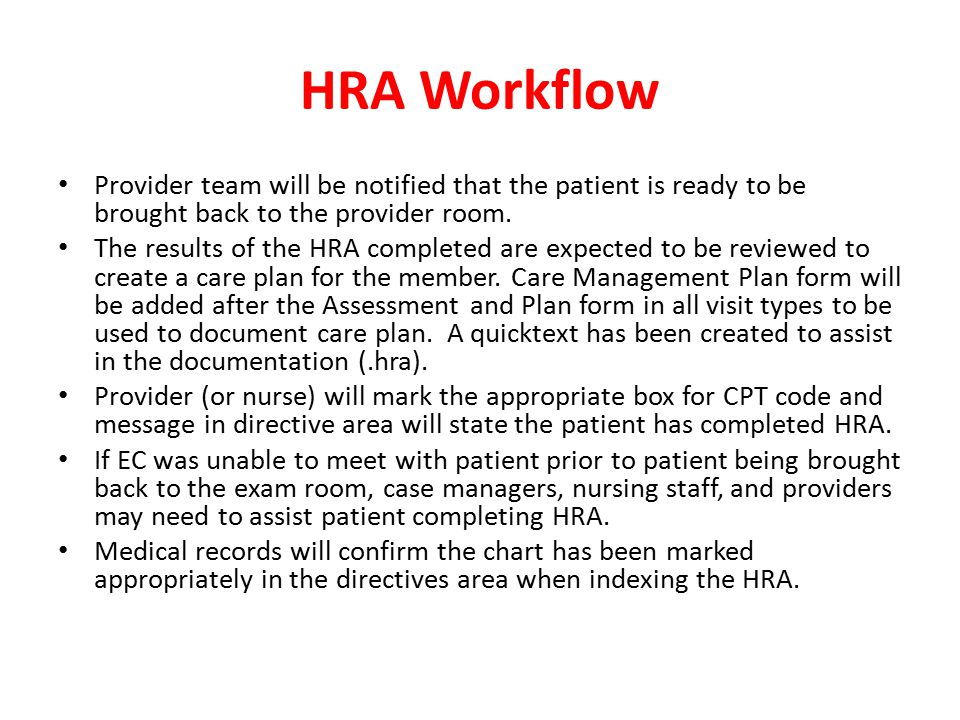 HRA Workflow Provider team will be notified that the patient is ready to be brought back to the provider room.