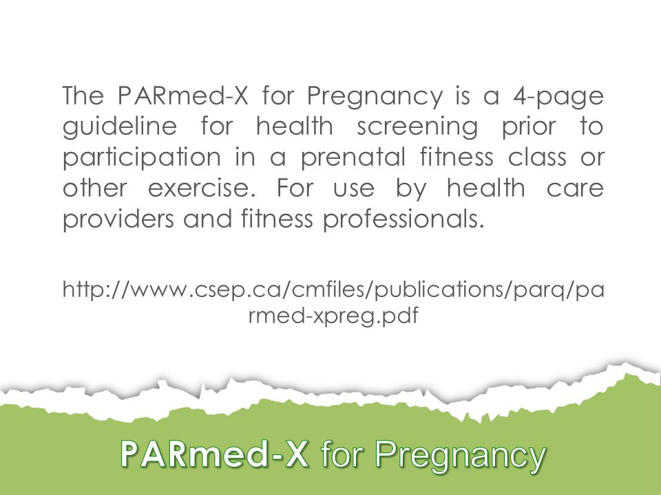 The PARmed-X for Pregnancy is a 4-page guideline for health screening prior to participation in a prenatal fitness class or other exercise.