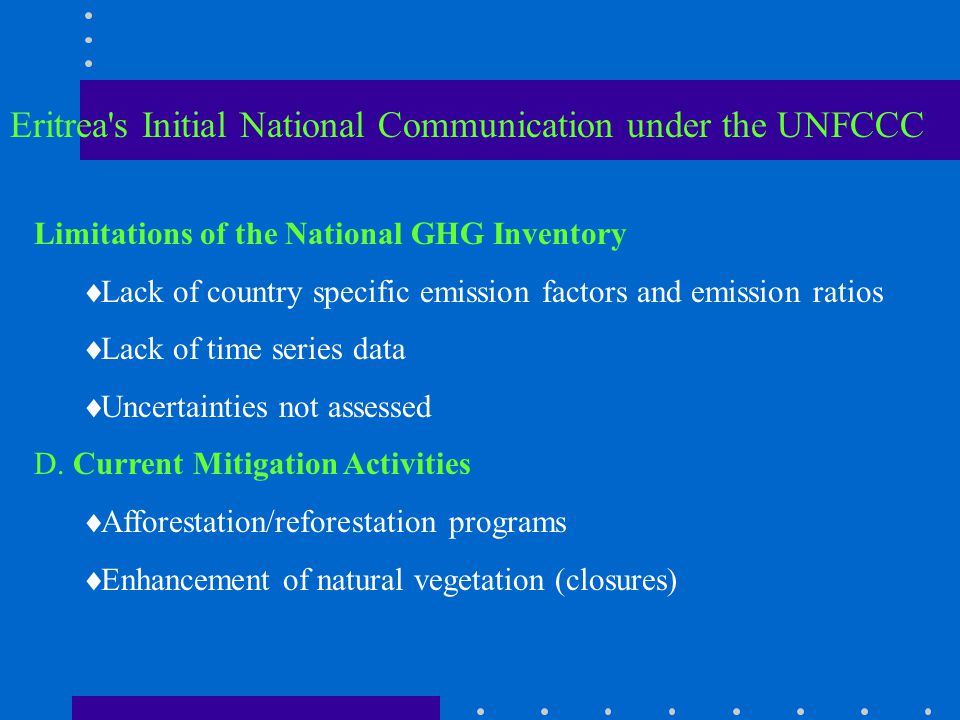 Limitations of the National GHG Inventory  Lack of country specific emission factors and emission ratios  Lack of time series data  Uncertainties not assessed D.
