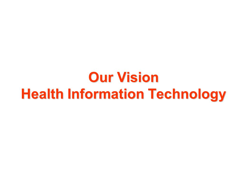 Our Vision Health Information Technology
