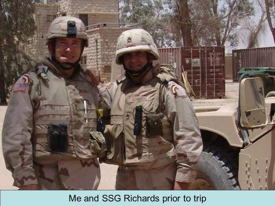 Me and SSG Richards prior to trip