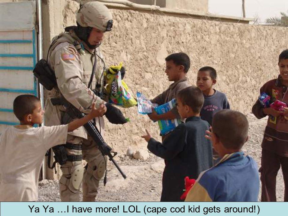 Ya Ya …I have more! LOL (cape cod kid gets around!)