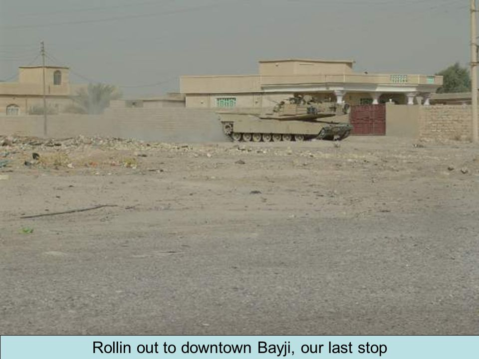 Rollin out to downtown Bayji, our last stop