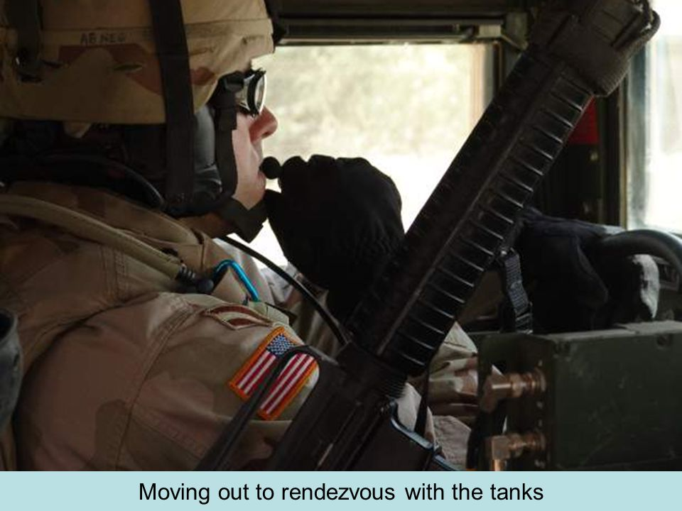 Moving out to rendezvous with the tanks