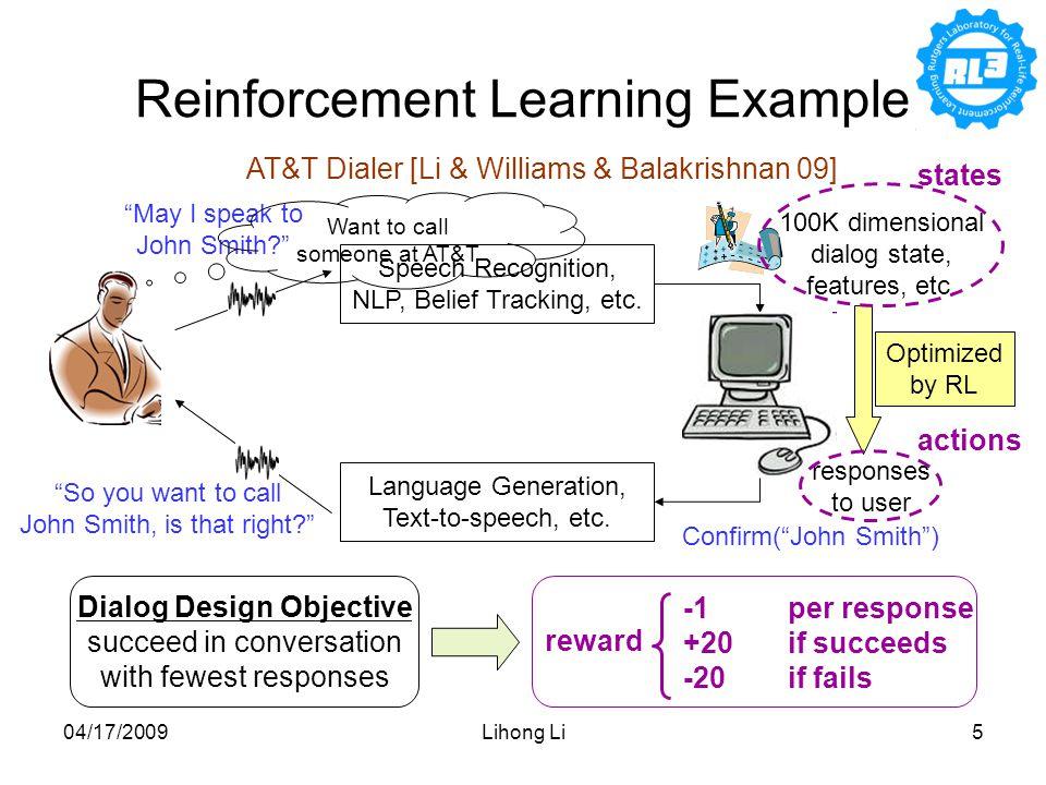 04/17/2009Lihong Li5 100K dimensional dialog state, features, etc.