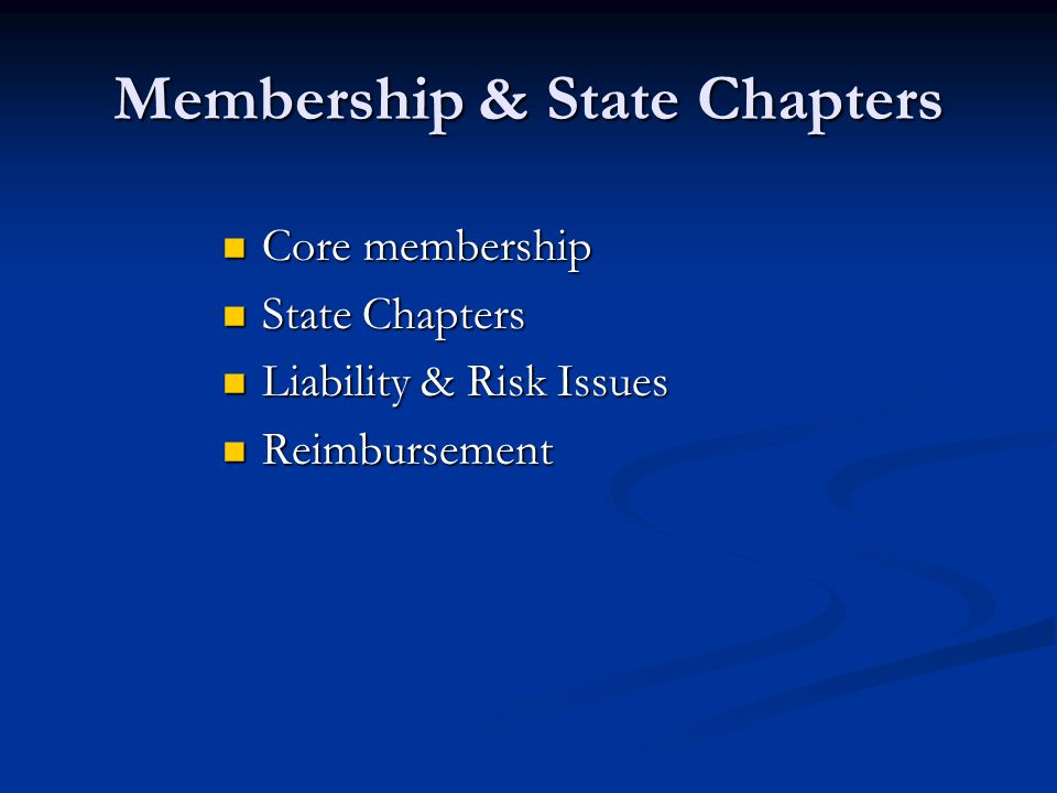 Membership & State Chapters Examples Interactive State Network News Interactive State Network News State Chapter Open Mike Call State Chapter Open Mike Call Mentoring Program Mentoring Program Toolkit, other members only website benefits Toolkit, other members only website benefits Weekly emails, Health Policy Advisor Weekly emails, Health Policy Advisor Professional Liability Insurance Professional Liability Insurance LTC Direct LTC Direct Improved Reimbursement Improved Reimbursement