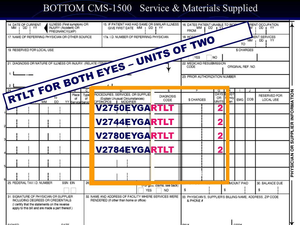 31 BOTTOM CMS-1500 Service & Materials Supplied RTLT FOR BOTH EYES – UNITS OF TWO V2750EYGARTLT 2 V2744EYGARTLT 2 V2780EYGARTLT 2 V2784EYGARTLT 2