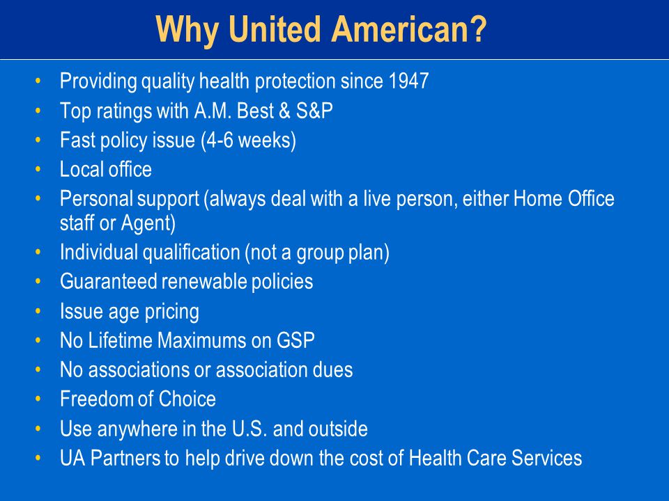 Why United American. Providing quality health protection since 1947 Top ratings with A.M.