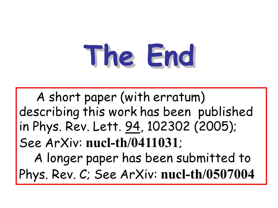 The End A short paper (with erratum) describing this work has been published in Phys.