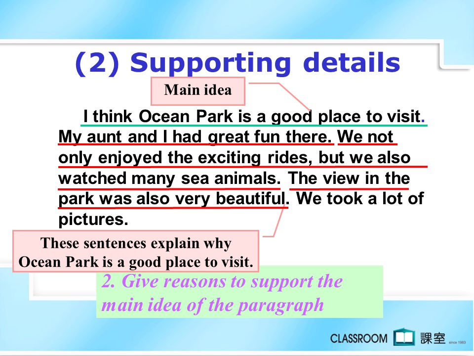 (2) Supporting details I think Ocean Park is a good place to visit.