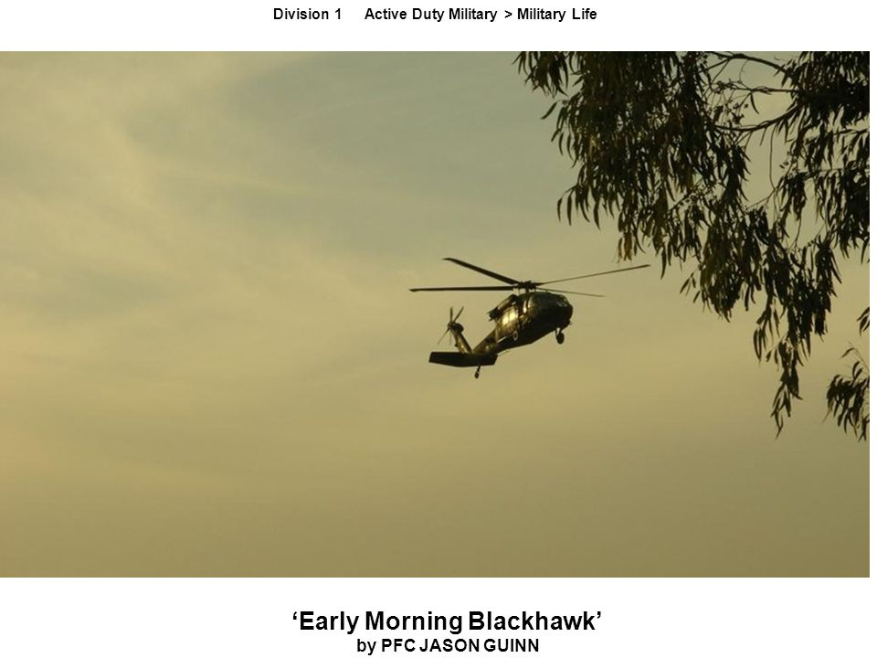 'Early Morning Blackhawk' by PFC JASON GUINN Division 1 Active Duty Military > Military Life