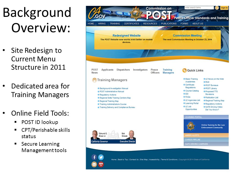 Background Overview: Site Redesign to Current Menu Structure in 2011 Dedicated area for Training Managers Online Field Tools:  POST ID lookup  CPT/Perishable skills status  Secure Learning Management tools