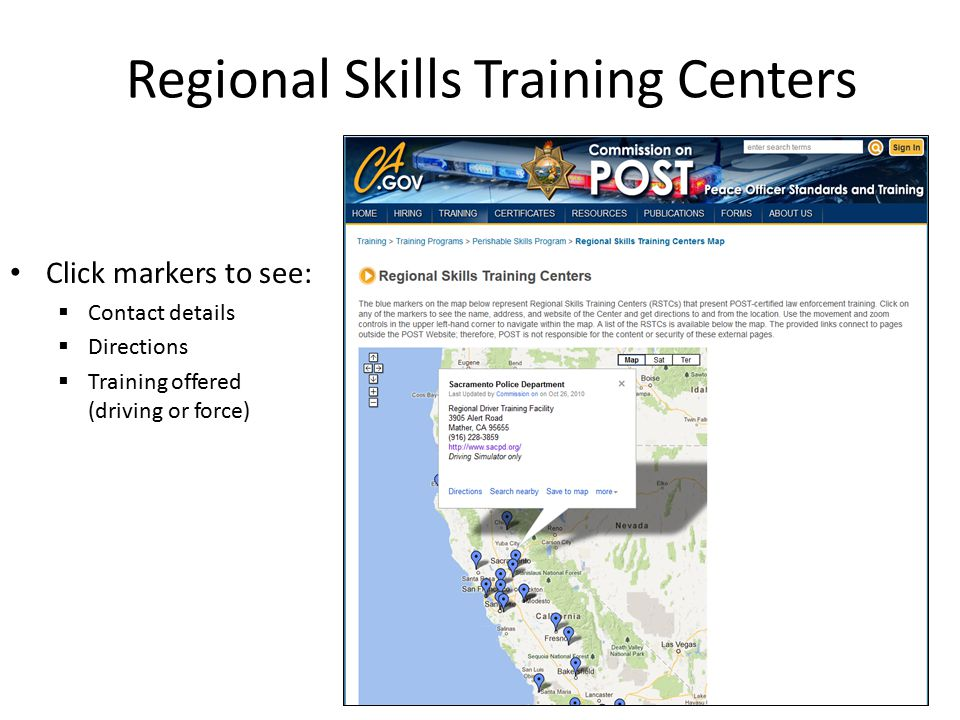 Regional Skills Training Centers Click markers to see:  Contact details  Directions  Training offered (driving or force)