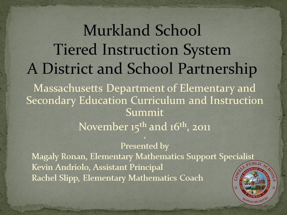 Massachusetts Department of Elementary and Secondary Education Curriculum and Instruction Summit November 15 th and 16 th, 2011 4 Presented by Magaly