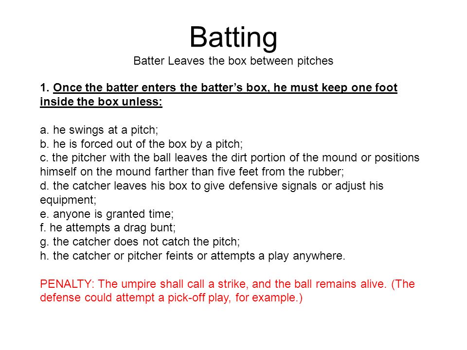 Batting Batter Leaves the box between pitches 1.