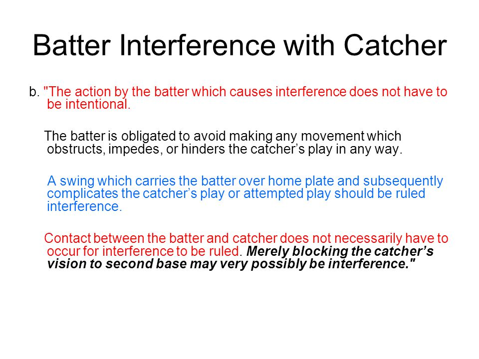Batter Interference with Catcher b.