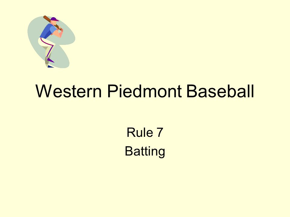 Western Piedmont Baseball Rule 7 Batting