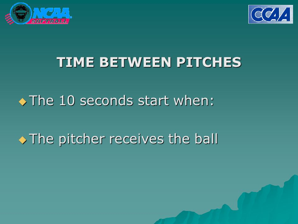 TIME BETWEEN PITCHES  The 10 seconds start when:  The pitcher receives the ball