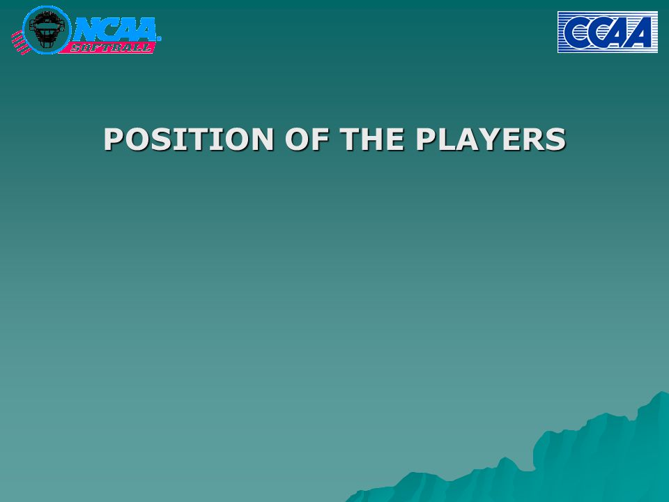 POSITION OF THE PLAYERS