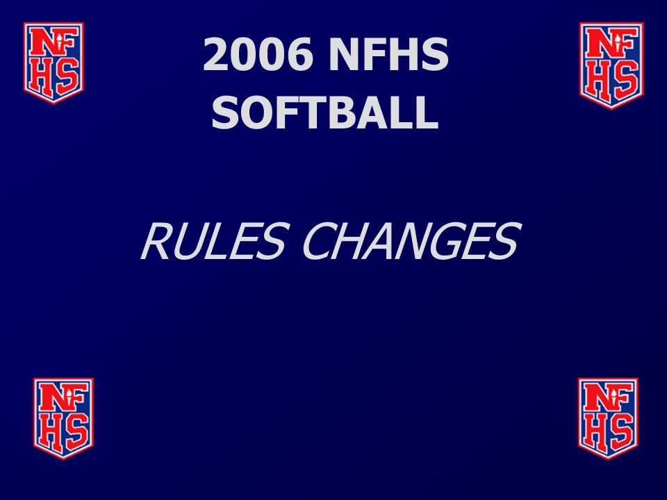 2006 NFHS SOFTBALL RULES CHANGES
