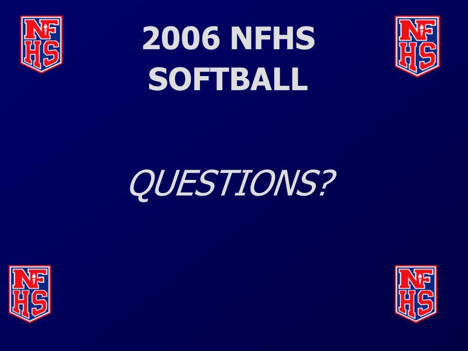 2006 NFHS SOFTBALL QUESTIONS