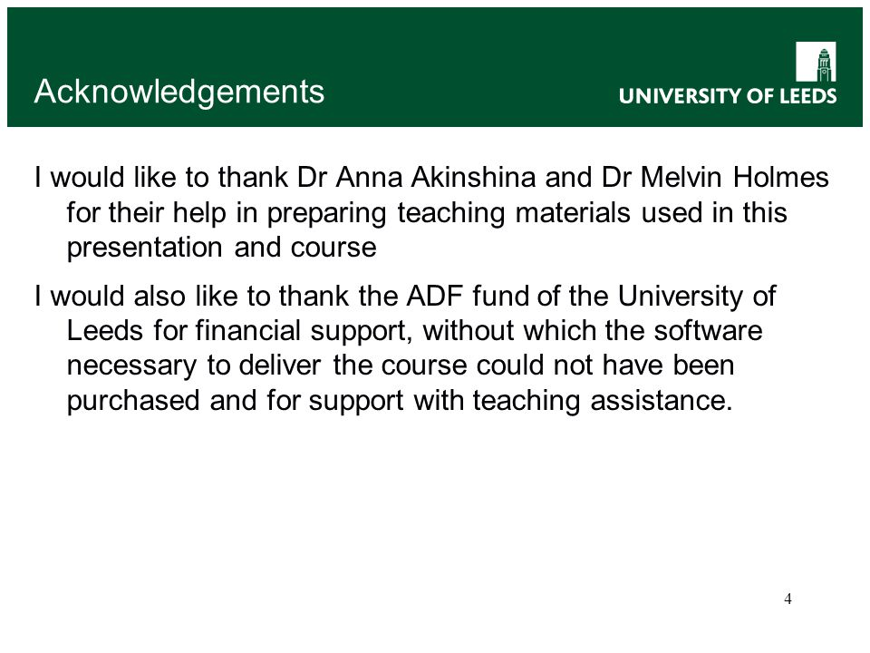 Acknowledgements I would like to thank Dr Anna Akinshina and Dr Melvin Holmes for their help in preparing teaching materials used in this presentation