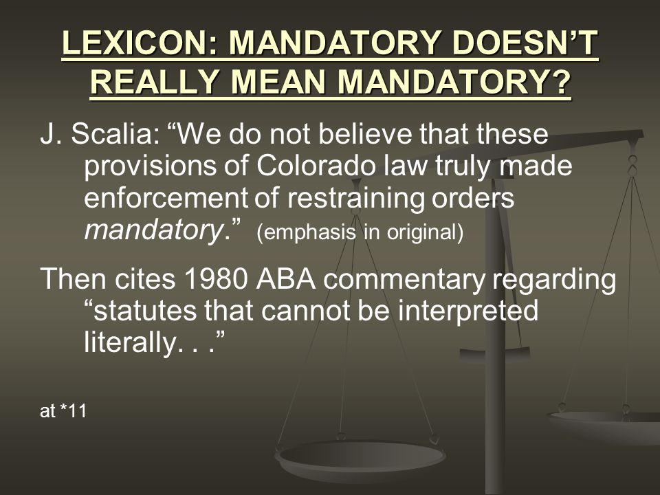 LEXICON: MANDATORY DOESN'T REALLY MEAN MANDATORY. J.