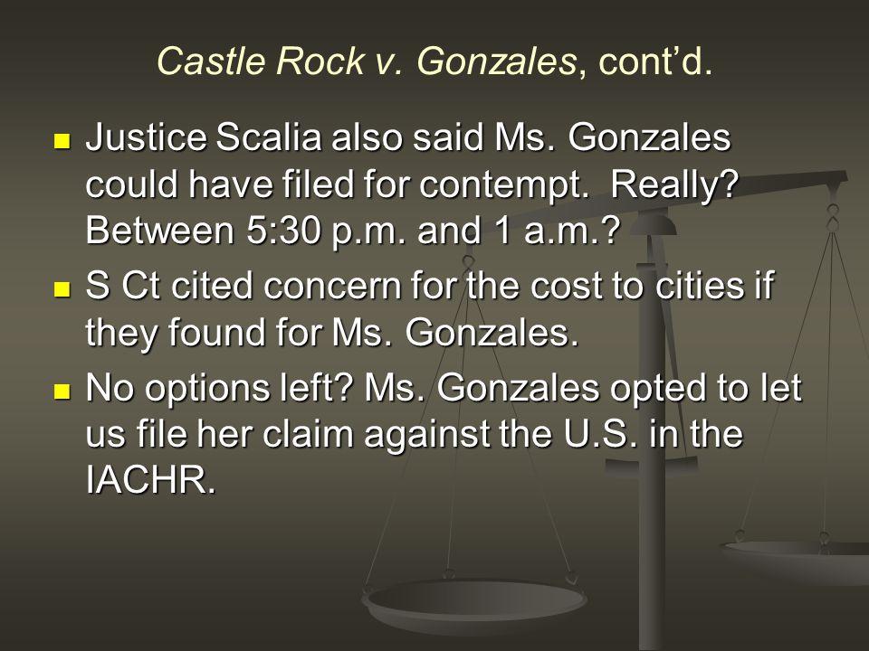 Castle Rock v. Gonzales, cont'd. Justice Scalia also said Ms.