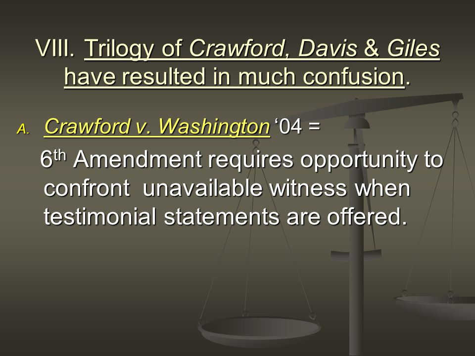 VIII. Trilogy of Crawford, Davis & Giles have resulted in much confusion.