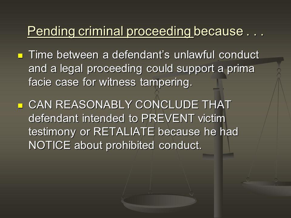Pending criminal proceeding because...