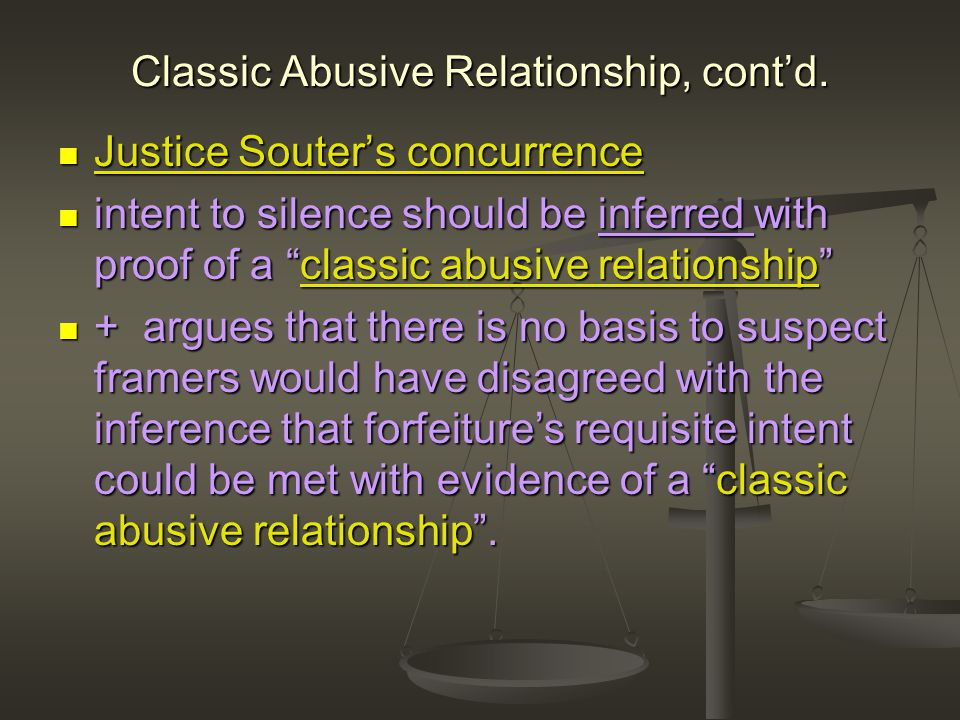 Classic Abusive Relationship, cont'd.