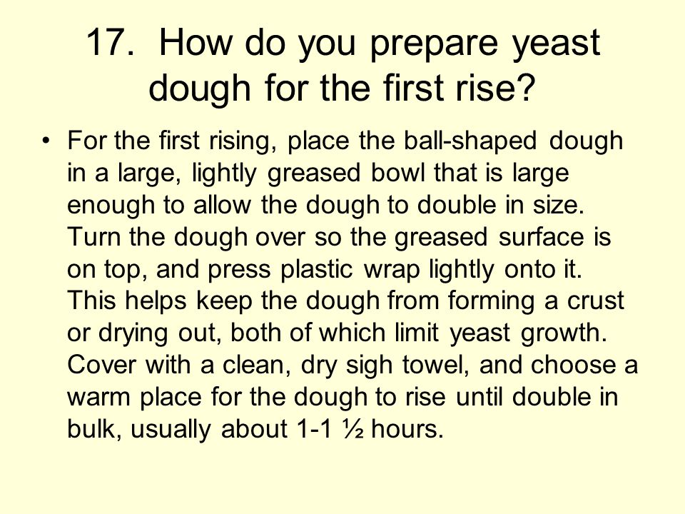 17.How do you prepare yeast dough for the first rise.