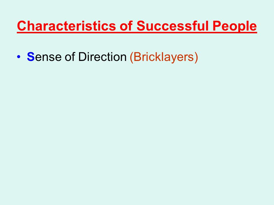 Characteristics of Successful People Sense of Direction (Bricklayers)