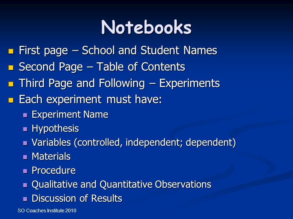 SO Coaches Institute 2010 Notebooks First page – School and Student Names First page – School and Student Names Second Page – Table of Contents Second