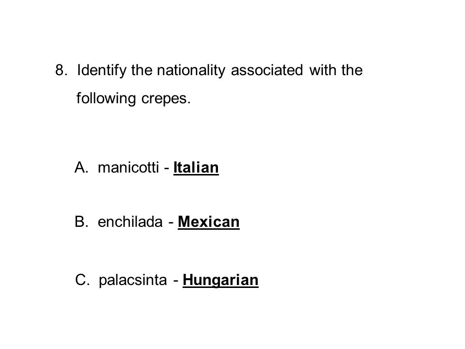 8.Identify the nationality associated with the following crepes.