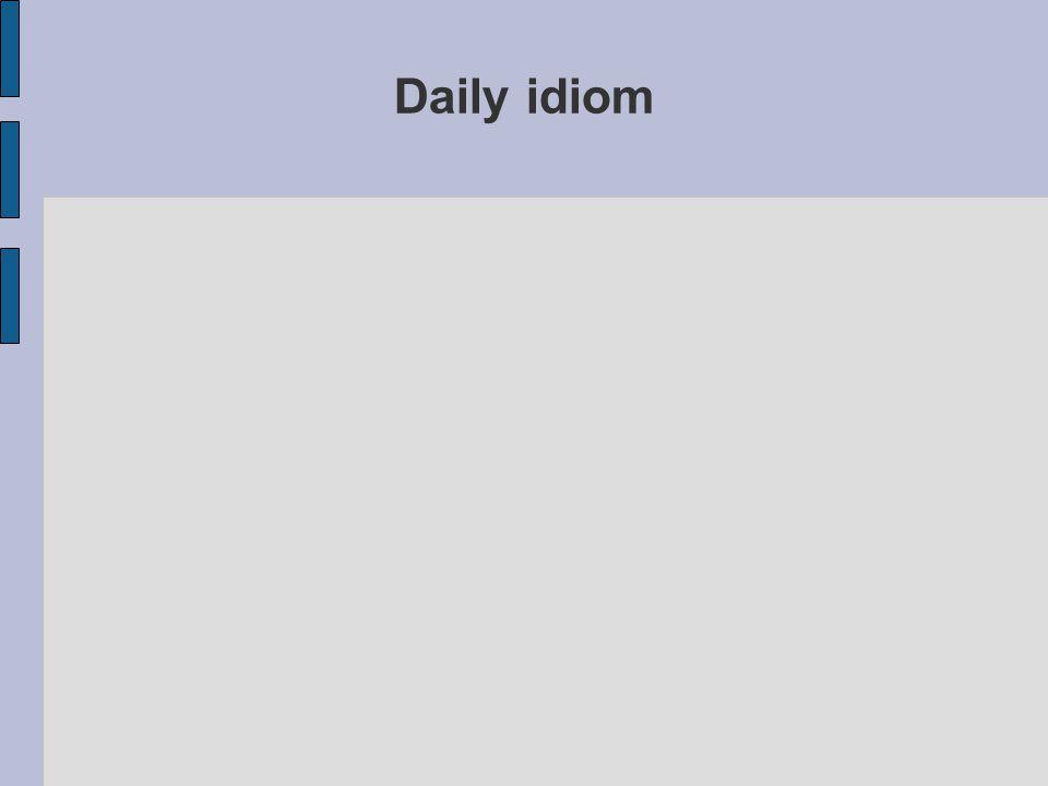 Daily idiom